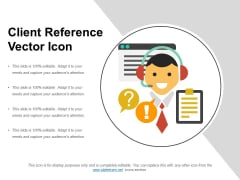 Client Reference Vector Icon Ppt PowerPoint Presentation Portfolio Vector PDF
