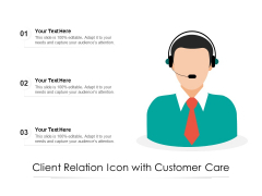 Client Relation Icon With Customer Care Ppt PowerPoint Presentation File Outline PDF
