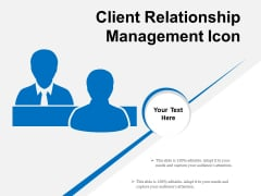 Client Relationship Management Icon Ppt PowerPoint Presentation Layouts File Formats PDF