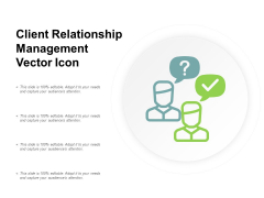 Client Relationship Management Vector Icon Ppt Powerpoint Presentation Show Information