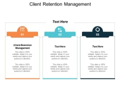 Client Retention Management Ppt PowerPoint Presentation Inspiration Information Cpb