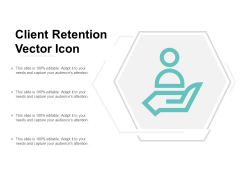 Client Retention Vector Icon Ppt Powerpoint Presentation Infographic Template Objects