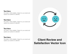 Client Review And Satisfaction Vector Icon Ppt Powerpoint Presentation File Display