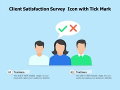 Client Satisfaction Survey Icon With Tick Mark Ppt PowerPoint Presentation File Backgrounds PDF