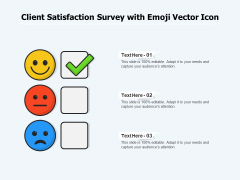 Client Satisfaction Survey With Emoji Vector Icon Ppt PowerPoint Presentation Gallery Master Slide PDF