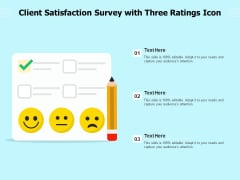 Client Satisfaction Survey With Three Ratings Icon Ppt PowerPoint Presentation File Layouts PDF