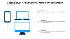 Client Server API Structure Framework Vector Icon Ppt Icon Outline PDF