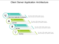 Client Server Application Architecture Ppt PowerPoint Presentation Background Images Cpb