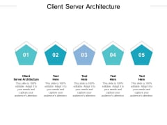 Client Server Architecture Ppt PowerPoint Presentation Infographic Template Show Cpb Pdf
