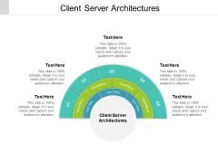 Client Server Architectures Ppt PowerPoint Presentation Inspiration Grid Cpb
