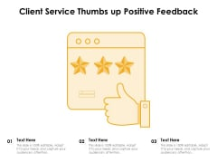 Client Service Thumbs Up Positive Feedback Ppt PowerPoint Presentation Outline Deck PDF