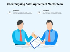 Client Signing Sales Agreement Vector Icon Ppt PowerPoint Presentation Inspiration Visuals PDF