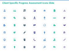 Client Specific Progress Assessment Icons Slide Ppt Outline Deck PDF