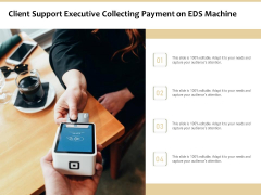 Client Support Executive Collecting Payment On EDS Machine Ppt PowerPoint Presentation Styles Outfit PDF