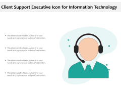 Client Support Executive Icon For Information Technology Ppt PowerPoint Presentation Gallery Slides PDF