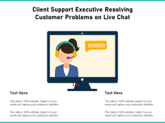 Client Support Executive Resolving Customer Problems On Live Chat Ppt PowerPoint Presentation Pictures Elements PDF
