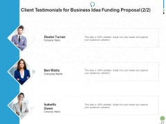 Client Testimonials For Business Idea Funding Proposal Management Ppt PowerPoint Presentation Ideas Structure