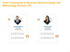 Client Testimonials For Business Research Design And Methodology Services Graphics PDF