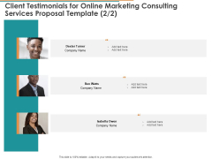 Client Testimonials For Online Marketing Consulting Services Proposal Template Planning Ppt Outline Layouts PDF