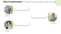 Client Testimonials For Project Price And Sales Quote Proposal Topics PDF