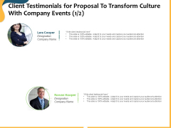 Client Testimonials For Proposal To Transform Culture With Company Events Ppt Infographics Outfit PDF