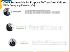 Client Testimonials For Proposal To Transform Culture With Company Events Team Ppt Layouts Gallery PDF