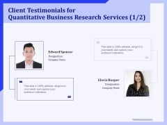 Client Testimonials For Quantitative Business Research Services Management Ppt PowerPoint Presentation Show Outline PDF
