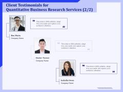 Client Testimonials For Quantitative Business Research Services Planning Ppt PowerPoint Presentation Slides PDF