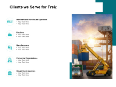 Clients We Serve For Freight Forwarding Business Ppt PowerPoint Presentation Gallery Introduction