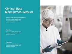 Clinical Data Management Metrics Ppt PowerPoint Presentation Portfolio Gridlines Cpb Pdf