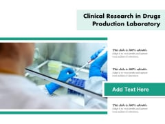 Clinical Research In Drugs Production Laboratory Ppt PowerPoint Presentation Pictures Layouts PDF