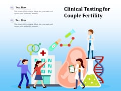 Clinical Testing For Couple Fertility Ppt PowerPoint Presentation Icon Information PDF