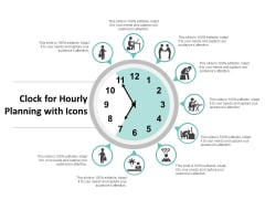 Clock For Hourly Planning With Icons Ppt PowerPoint Presentation Styles Ideas