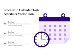 Clock With Calendar Task Scheduler Vector Icon Ppt PowerPoint Presentation Model Structure PDF