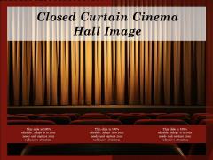 Closed Curtain Cinema Hall Image Ppt PowerPoint Presentation Gallery Design Ideas PDF