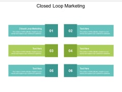 Closed Loop Marketing Ppt PowerPoint Presentation Icon Slides Cpb