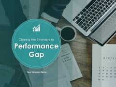 Closing The Strategy To Performance Gap Ppt PowerPoint Presentation Complete Deck With Slides