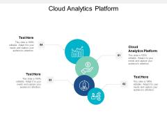 Cloud Analytics Platform Ppt PowerPoint Presentation Styles Topics