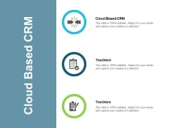 Cloud Based CRM Ppt PowerPoint Presentation Slides Visual Aids Cpb