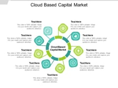 Cloud Based Capital Market Ppt PowerPoint Presentation Outline File Formats Cpb