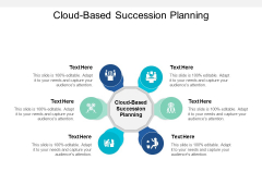 Cloud Based Succession Planning Ppt PowerPoint Presentation Infographics Graphics Cpb