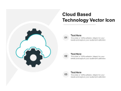 Cloud Based Technology Vector Icon Ppt PowerPoint Presentation Show Infographics
