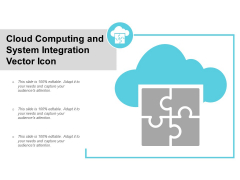 Cloud Computing And System Integration Vector Icon Ppt Powerpoint Presentation Show Good