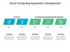 Cloud Computing Application Development Ppt PowerPoint Presentation Ideas Graphics Example Cpb