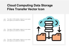 Cloud Computing Data Storage Files Transfer Vector Icon Ppt Powerpoint Presentation Pictures Skills