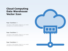 Cloud Computing Data Warehouse Vector Icon Ppt PowerPoint Presentation File Background PDF