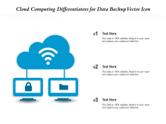 Cloud Computing Differentiators For Data Backup Vector Icon Ppt PowerPoint Presentation Icon Styles PDF