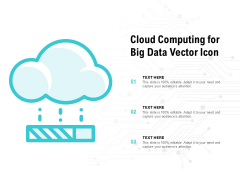 Cloud Computing For Big Data Vector Icon Ppt PowerPoint Presentation Professional Microsoft
