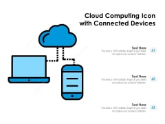 Cloud Computing Icon With Connected Devices Ppt PowerPoint Presentation Summary Graphics Tutorials PDF
