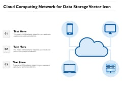 Cloud Computing Network For Data Storage Vector Icon Ppt PowerPoint Presentation Pictures Summary PDF